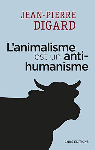 L'animalisme est un anti-humanisme