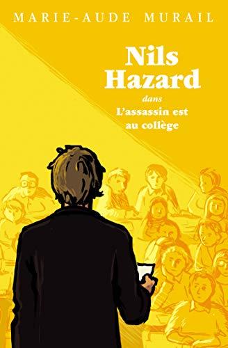 Nils Hazard l'assassin est au collège par Marie-Aude Murail