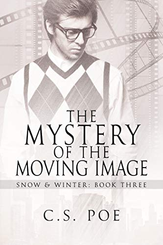 The Mystery of the Moving Image (Snow & Winter Book 3) (English Edition)