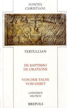 De baptismo /De oratione - Über die Taufe /Vom Gebet