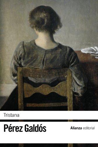 Tristana (El Libro De Bolsillo - Bibliotecas De Autor - Biblioteca Pérez Galdós) por Benito Pérez Galdós