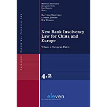 New Bank Insolvency Law for China and Europe: Volume 2: European Union (Hazelhoff centre for financial law, Band 4)