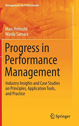 Progress in Performance Management: Industry Insights and Case Studies on Principles, Application Tools, and Practice (Management for Professionals)