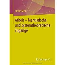 Arbeit – Marxistische und systemtheoretische Zugänge