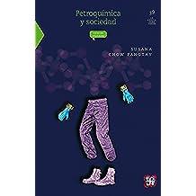 Petroquímica y sociedad: 0 (Seccion de Obras de Ciencia y Tecnologia)