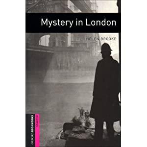 Oxford Bookworms Library: Oxford Bookworms. Starter: Mystery in London Edition 0