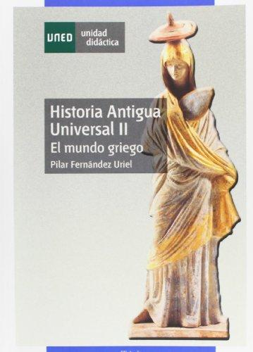 Historia antigua universal II. el mundo griego (UNIDAD DIDÁCTICA) por Pilar FERNÁNDEZ URIEL