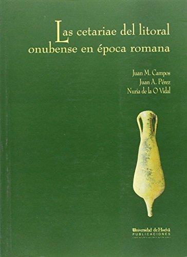 LAS CETARIAE DEL LITORAL ONUBENSE EN ÉPOCA ROMANA (Arias Montano) por Juan Manuel Campos Carrasco