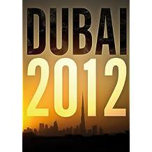 Dubai 2012: Dubaï et les Emirats Arabes Unis