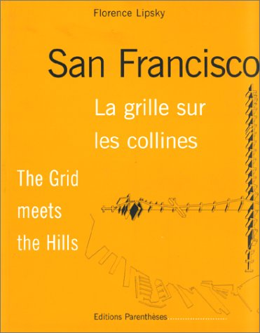 San francisco - la grille sur les collines par Florence Lipsky, traduction en anglais de Cynthia Schoch