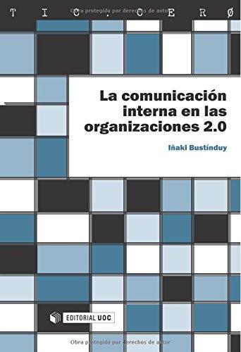 La comunicación interna en las organizaciones 2.0 (TIC.CERO) por Iñaki Bustínduy Cruz