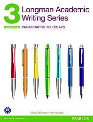 Longman Academic Writing 3: Paragraphs to Essays