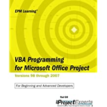 Vba Programming for Microsoft Office Project: Versions 98 Through 2007