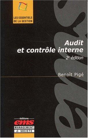 Audit et contrôle interne. : 2ème édition par Benoît Pigé