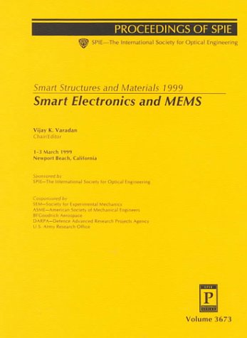 Smart Electronics and Mems: Smart Structures and Materials 1999 : 1-3 March 1999 Newport Beach, California (Spie Proceedings Series, Volume 3673) Newport Electronics