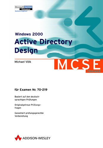 Active 2000-system (Windows 2000 Active Directory Design, CD-ROM Für Examen 70-219. Für Windows 95/98/Me/NT 4.0/2000)