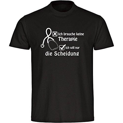 T-Shirt Ich brauche keine Therapie ich will nur die Scheidung schwarz Herren Gr. S bis 5XL, Größe:S