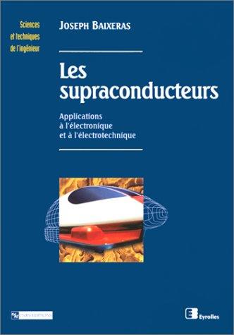 Les supraconducteurs : Applications à l'électronique et à l'électrotechnique