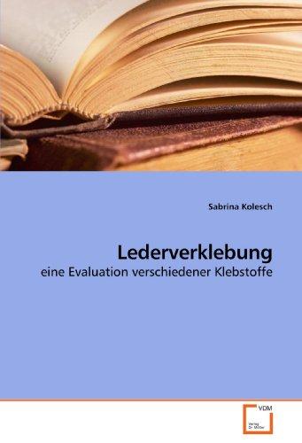 Lederverklebung: eine Evaluation verschiedener Klebstoffe (Sabrina Leder)