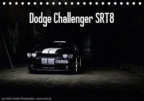 Dodge Challenger SRT8 (Tischkalender 2018 DIN A5 quer): Challenger (Monatskalender, 14 Seiten ) (CALVENDO Mobilitaet) [Kalender] [Apr 01, 2017] Xander, Andre