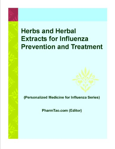 Herbs and Herbal Extracts for Influenza Prevention and Treatment (Personalized Medicine for Influenza Series) (English Edition)