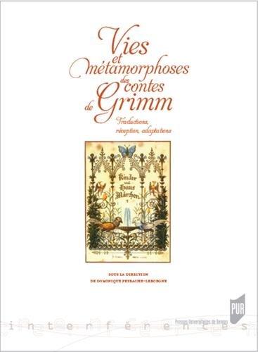 Vies et métamorphoses des contes de Grimm: Traductions, réception, adaptations