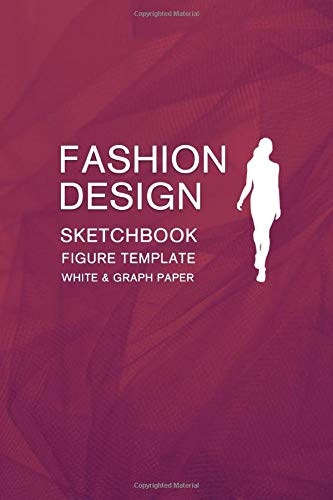 Portfolio Drawing Kit (Fashion Design Sketchbook Figure Template White & Graph Paper: Easily Sketching and Drawing Your Fashion Styles with 100+ Large Female Croquis and Record Your Ideas with the Blank Graph Paper)