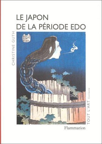 Le Japon de la période Edo par Christine Guth
