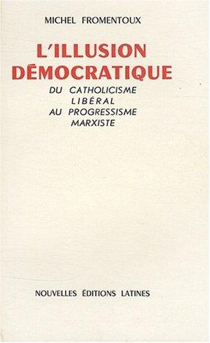 L Illusion Democratique par Michel Fromentoux