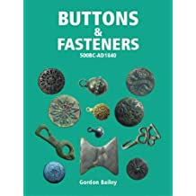 Buttons and Fasteners 500BC - AD1840