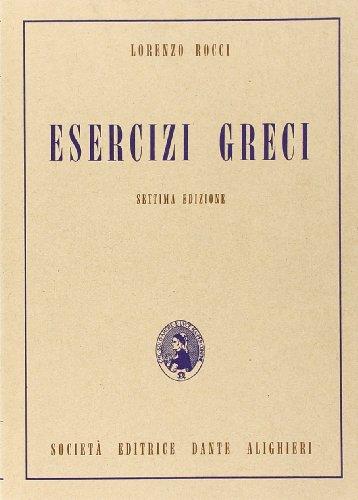 Esercizi greci. Per il Liceo classico