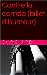 Contre la corrida (billet d'humeur) (French Edition)