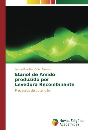 etanol-de-amido-produzido-por-levedura-recombinante-processos-de-obteno