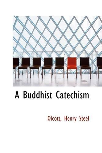 A Buddhist Catechism by Olcott Henry Steel (2009-05-26)