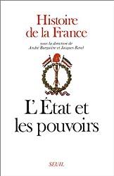 HISTOIRE DE LA FRANCE. TOME 2, L'Etat et les pouvoirs