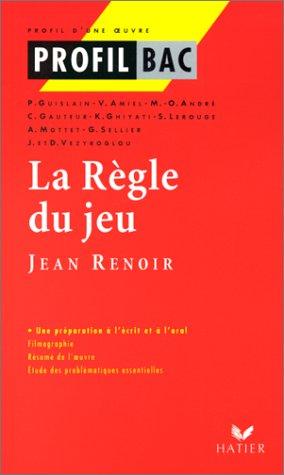 Profil d'une oeuvre : La règle du jeu, Jean Renoir : étude filmique