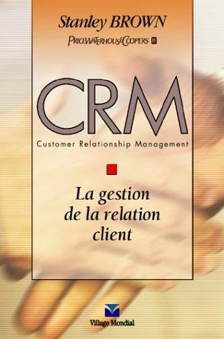 CRM Customer Relationship Management : La Gestion de la relation client
