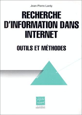 Recherche d'information dans Internet. Outils et méthodes