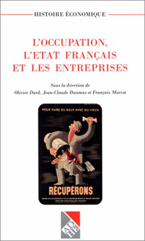 L'occupation, l'tat franais et les entreprises - Olivier DARD, Jean Claude DAUMAS
