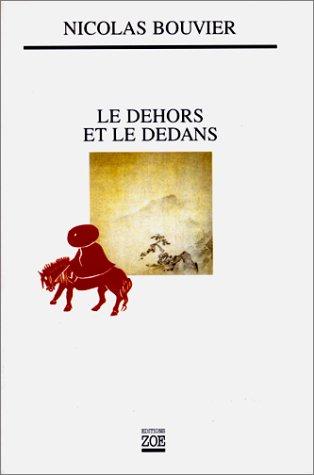 Le Dehors et le dedans par Nicolas Bouvier