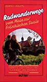 Radwanderwege vom Main zur Fränkischen Saale - Heinrich Höllerl