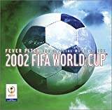Fever Pitch: Official 2002 Fifa World Cup