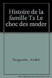 Histoire de la famille : tome 3 : le choc des modernités