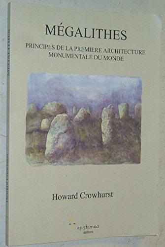 Megalithes Principes de la Premiere Architecture Monumentale du Monde