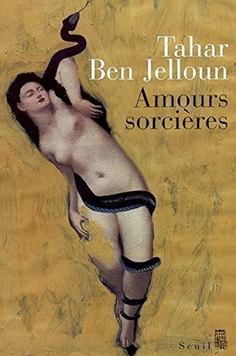 Amours sorcières par Tahar Ben Jelloun