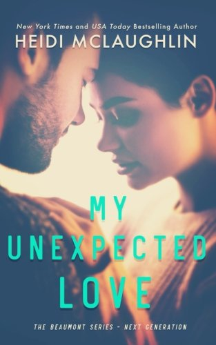 My Unexpected Love (The Beaumont Series: Next Generation) -