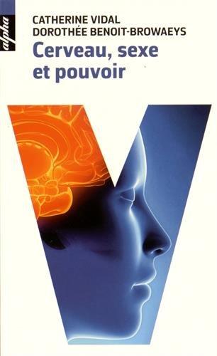 Cerveau, Sexe et Pouvoir - Poche par Catherine VIDAL