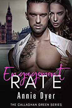 Engagement Rate: The Callaghan Green Series (English Edition) par [Dyer, Annie]