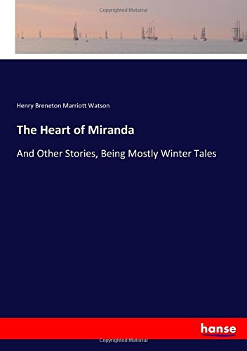 the-heart-of-miranda-and-other-stories-being-mostly-winter-tales