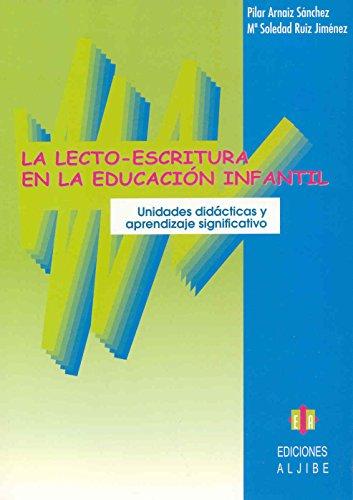 La lectoescritura en Educación Infantil: Unidades didácticas y aprendizaje cooperativo